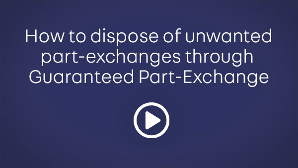 How to dispose of unwanted part-exchanges through Guaranteed Part-Exchange